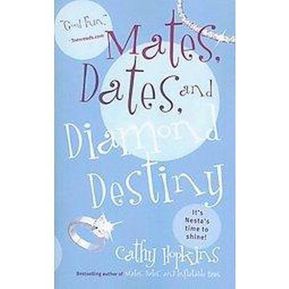 Mates, Dates, And Diamond Destiny (Paperback)