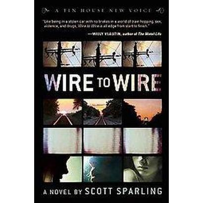 Wire to Wire (Paperback)