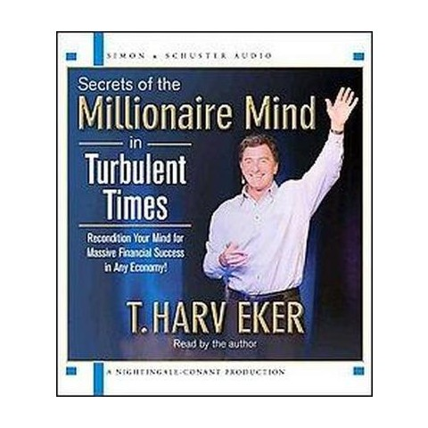 Secrets of the Millionaire Mind in Turbulent Times (Abridged) (Compact Disc)