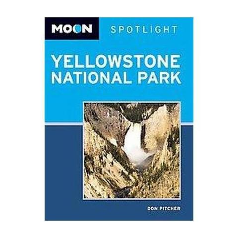 Moon Spotlight Yellowstone National Park (Paperback)