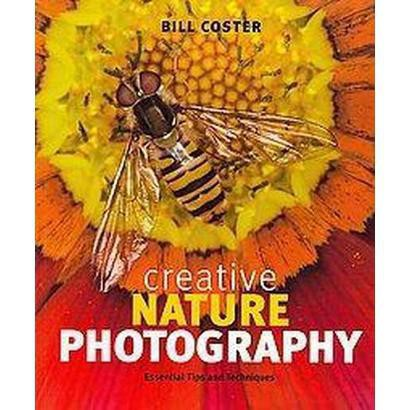 Creative Nature Photography (Paperback)