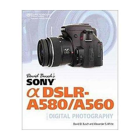 David Busch's Sony Alpha DSLR-A580/A560 (Paperback)