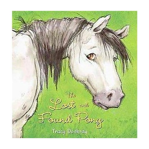 The Lost and Found Pony (Hardcover)