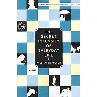 The Secret Intensity of Everday Life (Paperback)