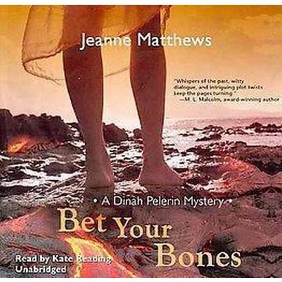 Bet Your Bones (Unabridged) (Compact Disc)