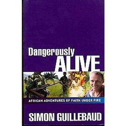 Dangerously Alive (Paperback)