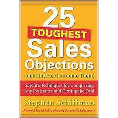 25 Toughest Sales Objections (and How to Overcome Them) (Paperback)