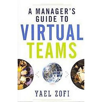 A Manager's Guide to Virtual Teams (Hardcover)