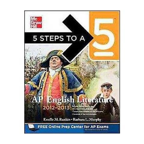 5 Steps to a 5 AP English Literature, 2012-2013 (Paperback)