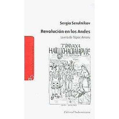 Revolucin en Los Andes / Revolution In The Andes (Paperback)