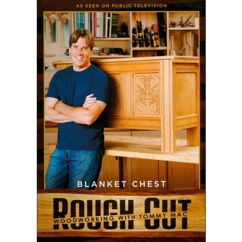 Rough Cut - Woodworking with Tommy Mac: Blanket Chest (With Printed Plans) (Widescreen)