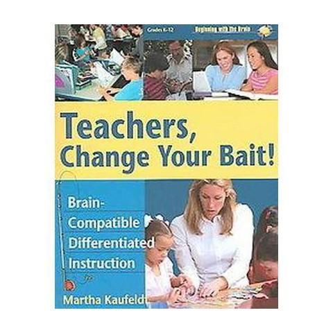 Teachers, Change Your Bait! (Paperback)