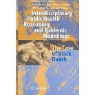 Interdisciplinary Public Health Reasoning And Epidemic Modelling (Hardcover)