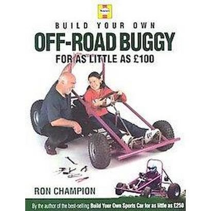 Build Your Own Off-Road Buggy for As Little As 100 Pounds (British Dollars) (Hardcover)