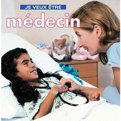 Je Veux Etre Medecin (Paperback)