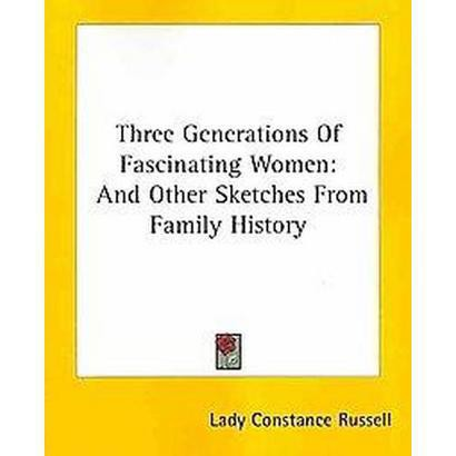 Three Generations of Fascinating Women (Paperback)