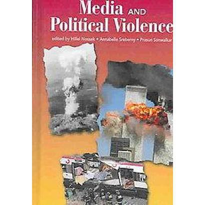 Media and Political Violence (Hardcover)