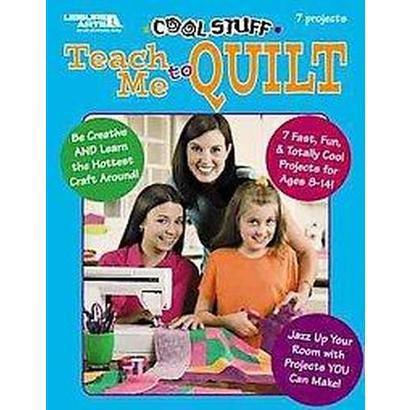 Cool Stuff Teach Me to Quilt (Paperback)