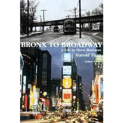 Bronx to Broadway (Hardcover)