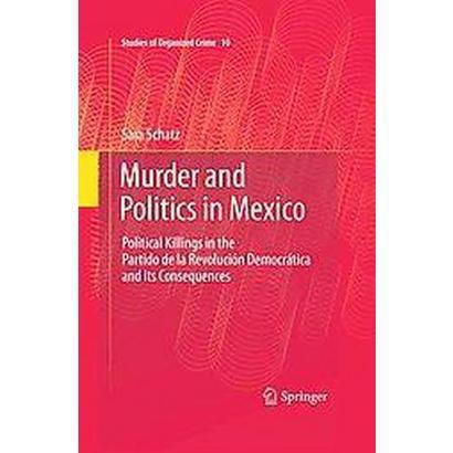 Murder and Politics in Mexico (Hardcover)