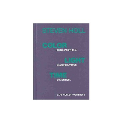 Steven Holl ? Color, Light, Time (Hardcover)