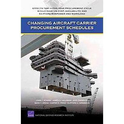 Changing Aircraft Carrier Procurement Schedules (Paperback)