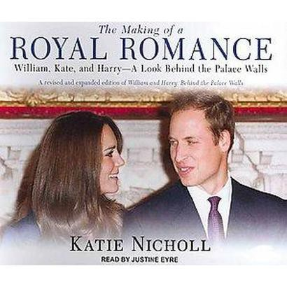 The Making of a Royal Romance (Unabridged) (Compact Disc)