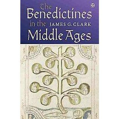 The Benedictines in the Middle Ages (Hardcover)