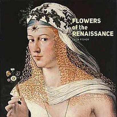 Flowers of the Renaissance (Hardcover)
