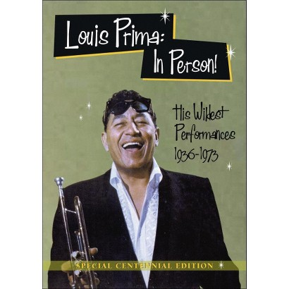 Louis Prima: In Person! - His Wildest Performances 1936-1973