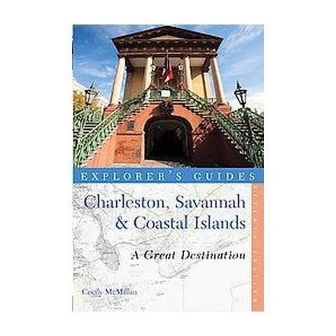 Explorer's Guides Charleston, Savannah & Coastal Islands (Paperback)
