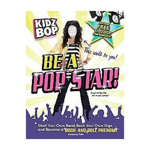 Kidz Bop Be A Pop Star! (Paperback)