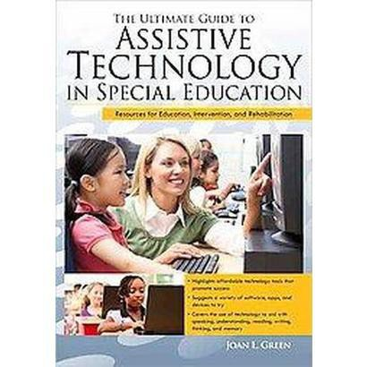 The Ultimate Guide to Assistive Technology in Special Education (Paperback)