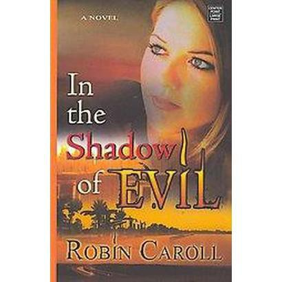 In the Shadow of Evil (Large Print) (Hardcover)