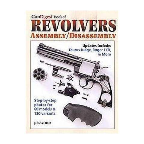 Gun Digest Book of Revolvers Assembly/Disassembly (Updated) (Paperback)