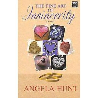 The Fine Art of Insincerity (Large Print) (Hardcover)