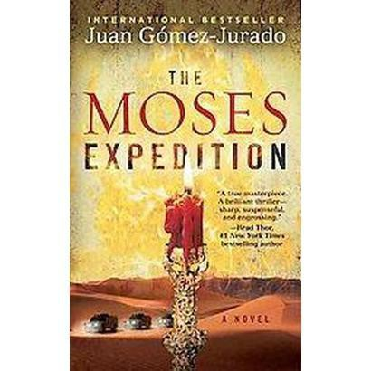 the moses expedition notes Read the moses expedition by jg jurado and pete bradbury by jg jurado, pete bradbury for free with a 30 day free trial read ebook on the web, ipad, iphone and.