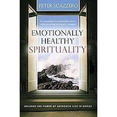 Emotionally Healthy Spirituality (Reprint) (Paperback)