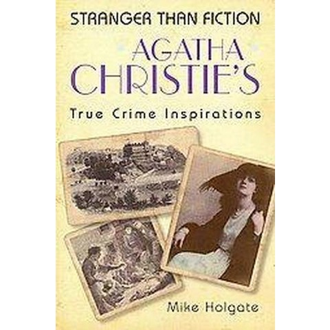 Agatha Christie's True Crime Inspirations (Paperback)