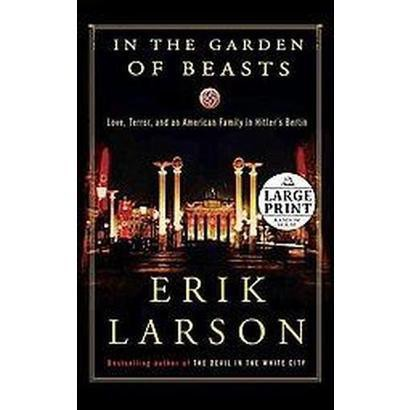 In the Garden of Beasts (Large Print) (Paperback)