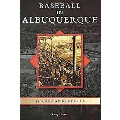 Baseball in Albuquerque (Paperback)
