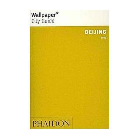 Wallpaper City Guide 2012 Beijing (Reprint) (Paperback)