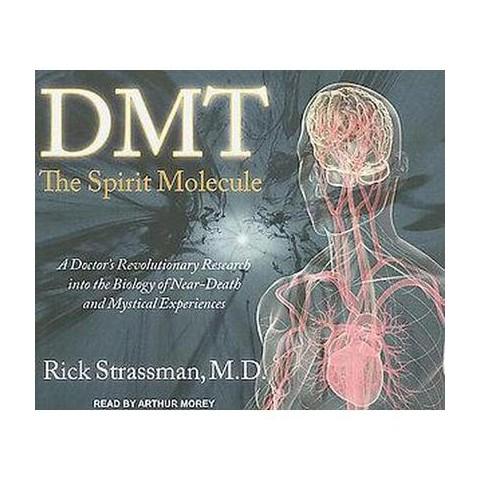 Dmt: the Spirit Molecule (Unabridged) (Compact Disc)