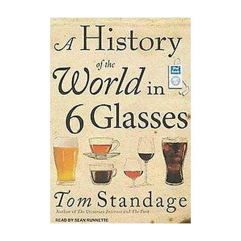A History of the World in 6 Glasses (Unabridged) (Compact Disc)