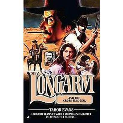 Longarm and the Cross-Fire Girl (Paperback)