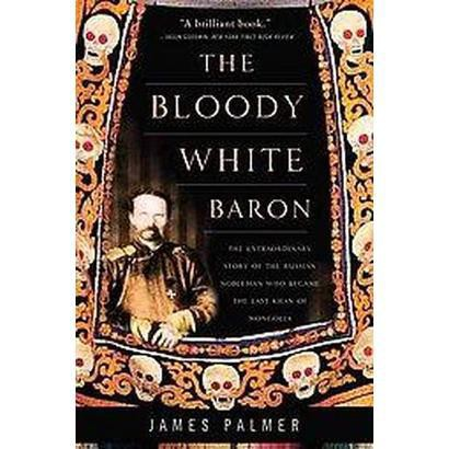The Bloody White Baron (Reprint) (Paperback)