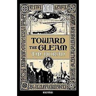 Toward the Gleam (Hardcover)