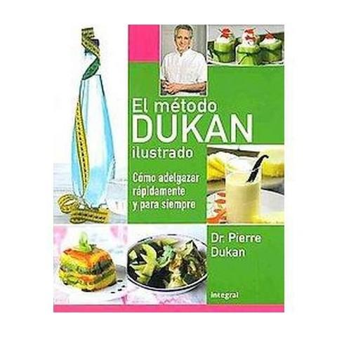 El metodo Dukan ilustrado / The Illustrated Dukan Diet (Translation) (Paperback)