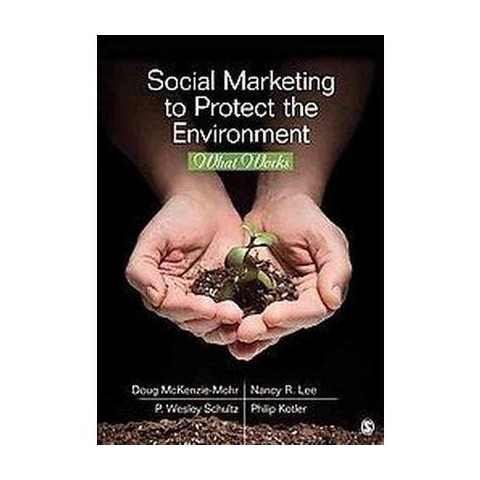 Social Marketing to Protect the Environment (Paperback)