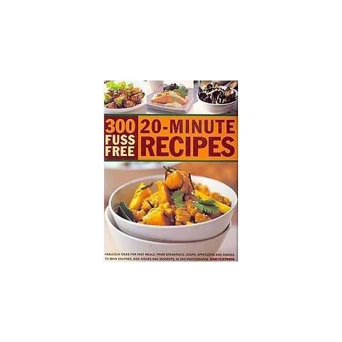 300 Fuss Free 20-Minute Recipes (Paperback)